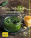 Pesto, Salsa & Co. selbst gemacht: Einfache Rezepte für Würz- und Grillsaucen (GU einfach clever selbst gemacht)