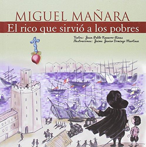 Miguel Mañara, El rico que sirvió a los pobres (Vidas de Santos) por Juan Pablo Navarro Rivas