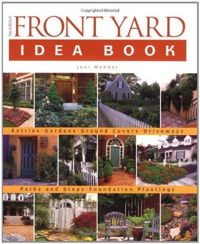 Tauntons Front Yard Idea Book Pb (Taunton Home Idea Books) by Jeni Webber (1-Jun-2005) Paperback