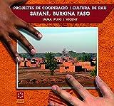 PROJECTES DE COOPERACIÓ I CULTURA DE PAU. SAFANÉ, BURKINA FASO (Varia)