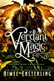 Verdant Magic (Dragon Mage Chronicles Book 1) by Aimee Easterling