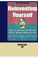 Reinventing Yourself (EasyRead Large Edition): How to Become the Person You've Always Wanted to Be Paperback
