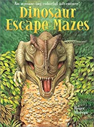 Dinosaur Escape Mazes: An A-maze-ing Colorful Adventure! by Roger Moreau (2002-04-01)
