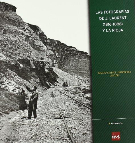 Las fotografías de J. Laurent, 1816-1886 y La Rioja por J. Laurent