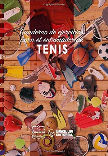 Cuaderno de Ejercicios para el Entrenador de Tenis por Wanceulen Notebook