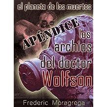 Los archivos del doctor Wolfson (El planeta de los Muertos nº 0)