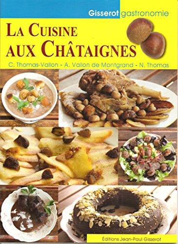 La cuisine aux châtaignes par Thomas-Vallon A