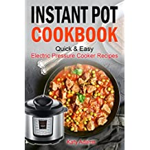 Instant Pot Cookbook Quick & Easy Electric Pressure Cooker Recipes For Your Family (English Edition)