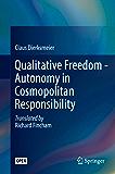 Qualitative Freedom - Autonomy in Cosmopolitan Responsibility (English Edition)