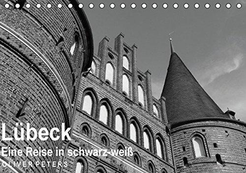 lubeck-eine-reise-in-schwarz-weiss-oliver-peters-tischkalender-2016-din-a5-quer