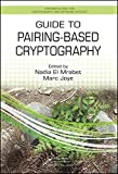 Guide to Pairing-Based Cryptography (Chapman & Hall/CRC Cryptography and Network Secu...
