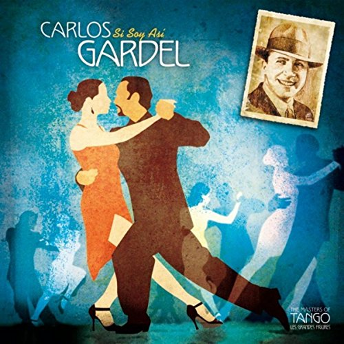 The Masters of Tango: Carlos G...