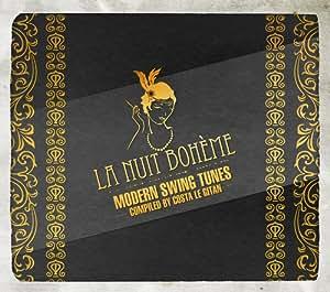 La Nuit Bohème Vol. 1 /// Modern Swing Tunes /// Compiled by Costa Le Gitan