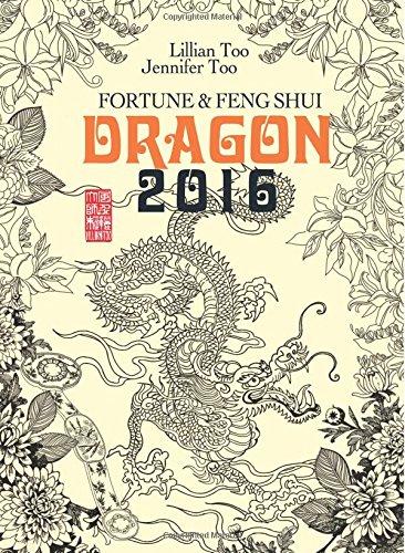 Lillian Too & Jennifer Too Fortune & Feng Shui 2016 Dragon par Lillian Too and Jennifer Too