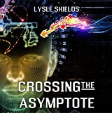 Crossing the Asymptote