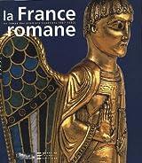 La France romane au temps des premiers Capétiens (987-1152)