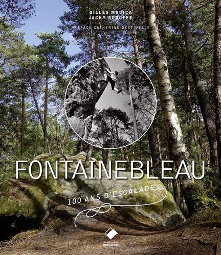Fontainebleau: 100 ans d'escalade par Gilles Modica