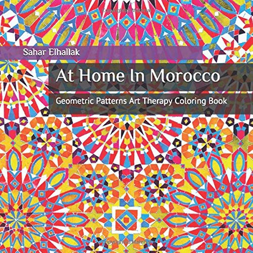 At Home In Morocco: Geometric Patterns Art Therapy Coloring Book