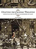 [(Uplifting the Colonial Philistine : Florence Phillips and the Making of the Johannesburg Art Gallery)] [By (author) Jillian Carman] published on (March, 2007)