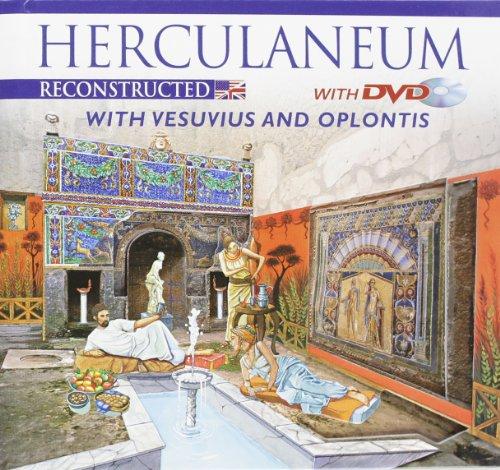 Ercolano ricostruita. Con il Vesuvio e Oplontis. Ediz. inglese. Con DVD