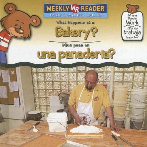 What Happens at a Bakery?/ Que Pasa En Una Panaderia? (Where People Work/ Donde Trabaja La Gente?)