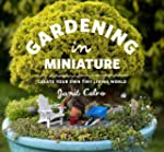 Gardening in Miniature: Create Your O...