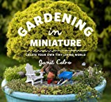Gardening in Miniature: Create Your Own Tiny Living World (English Edition)