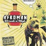 Songtexte von Afroman - Drunk 'N' High