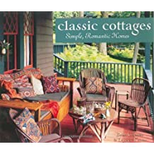 Classic Cottages: Simple, Romantic Homes