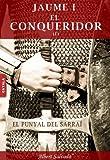 Image de EL PUNYAL DEL SARRAÍ (JAUME I EL CONQUERIDOR Book 1) (Catalan Edition)