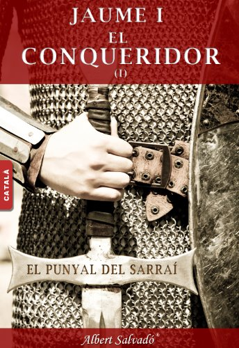 EL PUNYAL DEL SARRAÍ (JAUME I EL CONQUERIDOR Book 1) (Catalan Edition) par Albert Salvadó