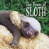 The Power of Sloth by Cooke, Lucy (2014) Hardcover