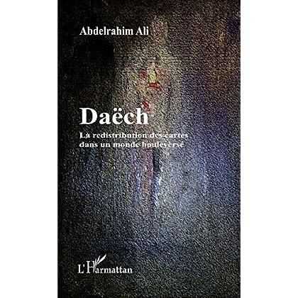 Daëch: La redistribution des cartes dans un monde bouleversé (Tribune du présent présent)