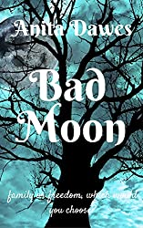 Bad Moon: family or freedom, which would you choose?