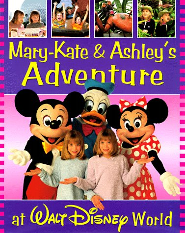 Mary-kate & Ashley's Walt Disney Exultant Adventure (Mary-kate and Ashley in Action)