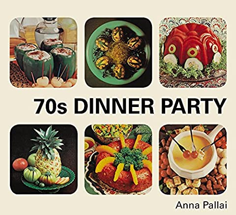 70s Dinner Party: The Good, the Bad and the Downright