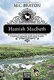 Hamish Macbeth spuckt Gift und Galle: Kriminalroman (Schottland-Krimis, Band 4)