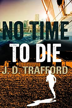 No Time To Die (Legal Thriller Featuring Michael Collins Book 2) (English Edition) di [Trafford, J.D.]