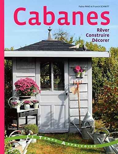 Cabanes - Rêver, construire, décorer