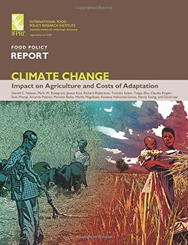 Climate Change: Impact on Agriculture and Costs of Adaptation by Gerald C. Nelson (2009-10-01)