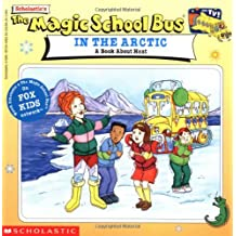 The Magic School Bus in the Arctic: A Book about Heat: A Book about Heat (Magic School Bus Movie Tie-Ins)