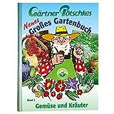 Gärtner Pötschkes Neues Großes Gartenbuch: Gemüse und Kräuter Band 2