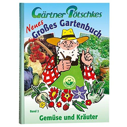 Gurke Band (Gärtner Pötschkes Neues Großes Gartenbuch: Gemüse und Kräuter Band 2)