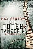 Die Totentänzerin: Ein Fall für Nils Trojan 3 - Psychothriller von Max Bentow