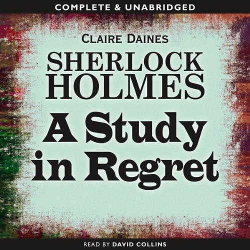 Sherlock Holmes: A Study in Regret  Audiolibri