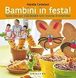 Scarica Libro Bambini in festa Tante idee per cucinare tutti insieme divertendosi (PDF,EPUB,MOBI) Online Italiano Gratis