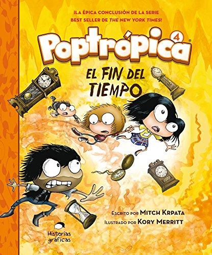 Poptrópica 4. El Fin del Tiempo (Poptrópica / Poptropica) por Mitch Krpata