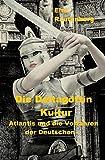 Die Deltagöttin-Kultur: Atlantis und die Vorfahren der Deutschen