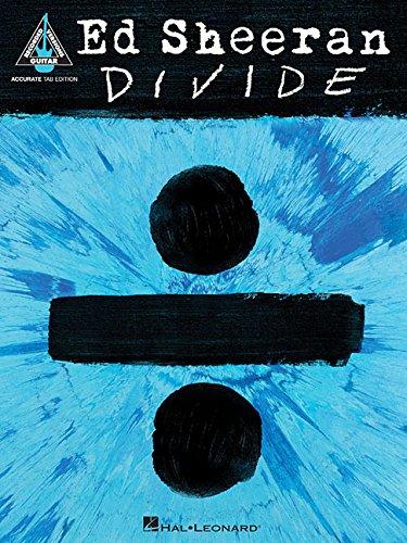 Ed Sheeran: ÷ (Divide) (Guitar Tab Book): Songbook, Tabulatur für Gitarre (Guitar Recorded Versions)