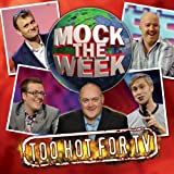 Mock the Week: Too Hot for TV 1